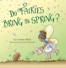 Do Fairies Bring the Spring? by Liza Gardner Walsh (2017, Hardcover)