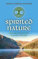 Spirited Nature: Healing adventures in rur... by Simon Gordon Wheeler 1782793194