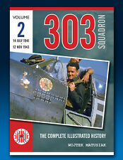 303 Squadron – The Complete Illustrated History - Volume Two