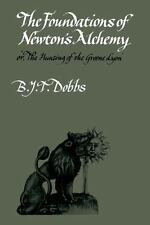 The Foundations of Newton's Alchemy by B. J. T. Dobbs (1983, Paperback)