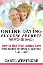 ONLINE DATING SUCCESS SECRETS FOR WOMEN 40/50+: HOW TO FIND TRUE By Caryl NEW