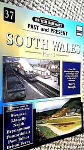BRITISH RAILWAYS: PAST AND PRESENT #37: SOUTH WALES (PART 3) Terry Gough (2002)