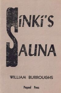 "WILLIAM S. BURROUGHS ""SINKI'S SAUNA"" - 1982 1ST EDITION - NUMBERED COPY -"