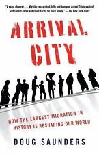 Arrival City: How the Largest Migration in History Is Reshaping Our World - Good