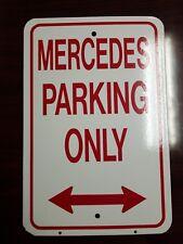 "MERCEDES ""PARKING ONLY"" STREET SIGN"
