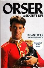 Brian Orser - A Skaters Life - Autographed Hardcover Book