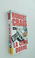 La città dorme / Robert Crais / Piemme