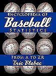 Encyclopedia of Baseball Statistics : From A to ZR by Eric Blabac (2010,...