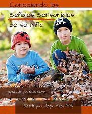 Conociendo Las Senales Sensoriales de Su Nino : Manteniendolo Real....