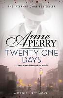 Twenty-One Days (Daniel Pitt Mystery 1) by Perry, Anne | Hardcover Book | 978147