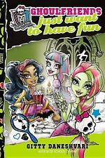 Monster High: Ghoulfriends Just Want to Have Fun (Monster High:-ExLibrary