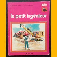 Coll. Ballon Rouge LE PETIT INGÉNIEUR Gilbert Delahaye L. & F. Funcken 1977