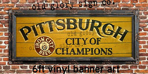 6ft PITTSBURGH CITY OF CHAMPIONS sign Banner art STEELERS Iron City Beer BAR