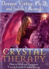Crystal Therapy: How to Heal and Empower Your Life