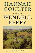 HANNAH COULTER: A NOVEL By Wendell Berry - Hardcover Brand New
