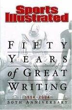 Fifty Years of Great Writing, 1954-2004 by Sports Illustrated Editors (2003,...