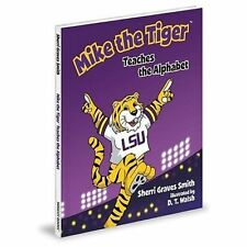 MIKE THE TIGER TEACHES THE ALPHABET - SMITH, SHERRI GRAVES - NEW HARDCOVER BOOK