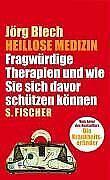 Heillose Medizin: Fragwürdige Therapien und wie Sie sich...   Buch   Zustand gut