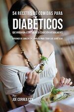 54 Recetas de Comidas Para Diabeticos Que Ayudaran a Controlar Su Condicion Natu