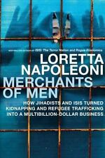Merchants of Men: How Jihadists and ISIS Turned Kidnapping and Refugee Trafficki