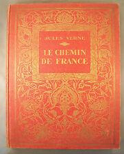 LE CHEMIN DE FRANCE / JULES VERNE / ILLUSTRATIONS J. TOUCHET / HACHETTE 1935