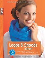 Loops & Snoods nähen: Schöne Schlauchschals für jed...   Buch   Zustand sehr gut