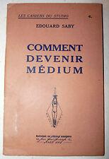 Edouard Saby: Comment Devenir Medium Spiritismo Diventare Medium Evocare Spiriti