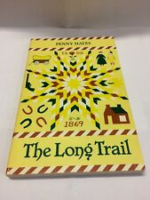 The Long Trail by Penny Hayes, FIRST EDITION, 1986 - Free Shipping