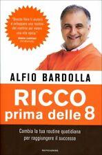 LIBRO RICCO PRIMA DELLE 8 - RAGGIUNGERE IL SUCCESSO - ALFIO BARDOLLA