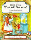 NEW Jesse Bear, What Will You Wear? by Nancy White Carlstrom