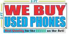 WE BUY USED PHONES Banner Sign NEW Larger Size Best Quality for the $$$