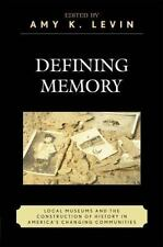 Defining Memory: Local Museums and the Construction of History in America's Chan