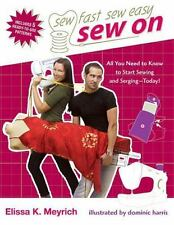 Sew On: All You Need to Know to Start Sewing and Serging Today! (Sew Fast Sew