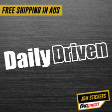 DAILY DRIVEN 3 JDM CAR STICKER DECAL Drift Turbo Euro Fast Vinyl #0038