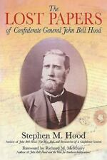 The Lost Papers of Confederate General John Bell Hood (Very Good)