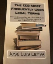 1333 Most Frequently Used Legal Terms : English-Spanish-English Legal Dictionary