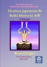 Técnicas Japonesas de Reiki Heiwa to Ai R by Ricard La3pez (2014, Paperback)
