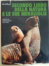 WALT DISNEY - SECONDO LIBRO DELLA NATURA E LE SUE MERAVIGLIE - MONDADORI 1973