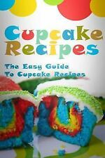 Cupcake Recipes : The Easy Guide to Cupcake Recipes by Mary Ann Templeton...