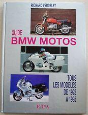 Guide BMW Motos - Tous les Modèles de 1923 à 1995 R VERDELET éd E/P/A 1995