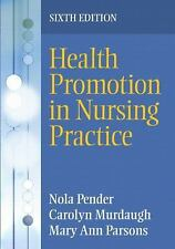 Health Promotion in Nursing Practice by Nola J. Pender, Mary Ann Parsons and...