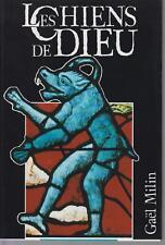 MILIN Gael / LES CHIENS DE DIEU - La représentation du loup-garou en Occident...
