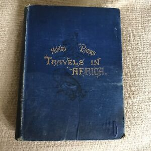 1893 Travels In The Interior Of Africa - Mungo Park(A. & C. Black)