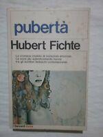 PUBERTA' - HUBERT FICHTE - LIBRO I GARZANTI PRIMA EDIZIONE 1977