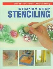 Do-It-Yourself Decorating: Step-by-Step Stenciling by Meredith Press Staff 1997