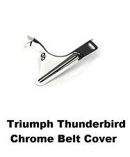 Triumph Thunderbird 1600 / 1700 Chrome Lower Belt Guard A9738135