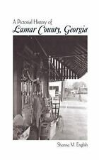 Lamar County, Georgia : Pictorial History by Shanna M. English (2005, Hardcover)