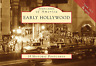 Early Hollywood [Postcards of America] [CA] [Arcadia Publishing]