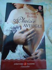 MONICA BURNS - PLAISIR AVEUGLE    - J'AI LU AVENTURES ET PASSIONS 10705