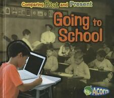 Going to School: Comparing Past and Present-ExLibrary
